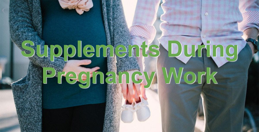 Supplements During Pregnancy Work