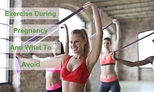 Exercise During Pregnancy and What to Avoid