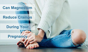 Can Magnesium Reduce Cramps During Pregnancy