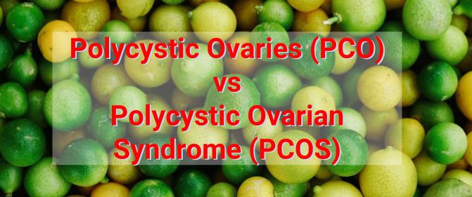 Polycystic Ovaries vs Polycystic Ovarian Syndrome
