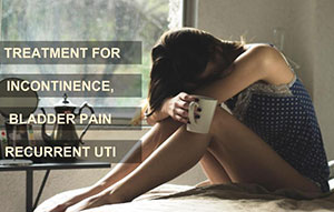 Treatment for Incontinence, Pain and Recurrent UTI